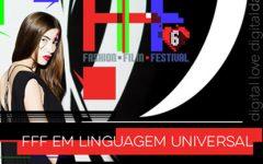 Fashion Film Festival | FFF em linguagem universal